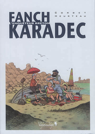 Fanch Karadec Fanch Karadec : l'enquêteur breton, Vol. 1. Le mystère Saint-Yves Fanch Karadec : l'enquêteur breton, Vol. 2. L'affaire malouine Fanch Karadec : l'enquêteur breton, Vol. 3. La disparue de Kerlouan Fanch Karadec : l'enquêteur breton, Vol. 4. L'énigme Gavrinis HEURTEAU S/COURBET S Vagabondages